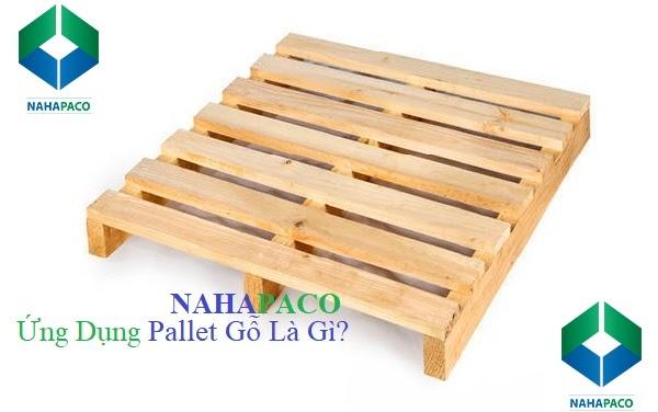 Pallet gỗ là gì? Ứng dụng pallet gỗ trong cuộc sống hiện đại